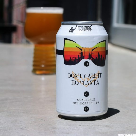 Monday Night Dont Call It Hotlanta can BeerPulse